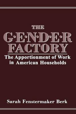 The Gender Factory: The Apportionment of Work in American Households (Paperback)
