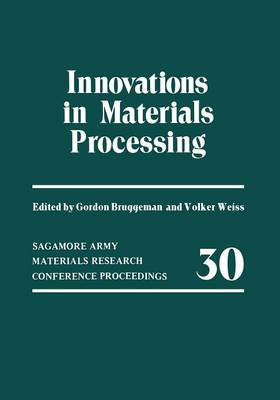 Innovations in Materials Processing - Sagamore Army Materials Research Conference Proceedings 30 (Paperback)