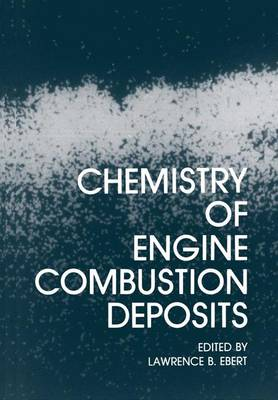 Chemistry of Engine Combustion Deposits (Paperback)