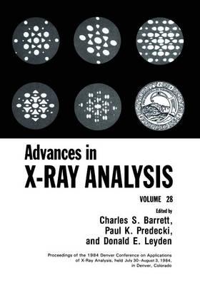 Advances in X-Ray Analysis: Volume 28 (Paperback)