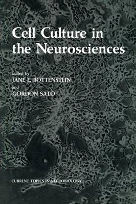 Cell Culture in the Neurosciences - Current Topics in Neurobiology (Paperback)