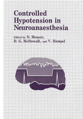 Controlled Hypotension in Neuroanaesthesia (Paperback)