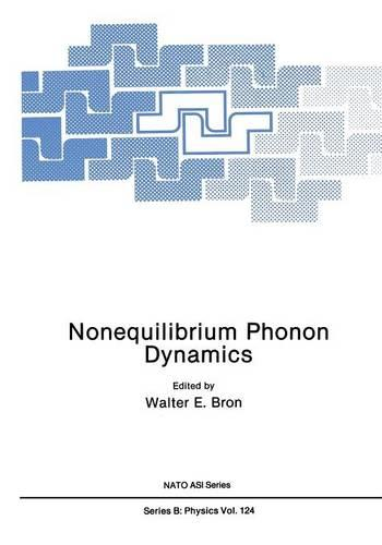 Nonequilibrium Phonon Dynamics - Nato ASI Subseries B: 137 (Paperback)