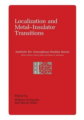 Localization and Metal-Insulator Transitions - Institute for Amorphous Studies Series (Paperback)