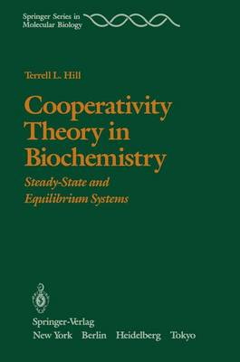 Cooperativity Theory in Biochemistry: Steady-State and Equilibrium Systems - Springer Series in Molecular and Cell Biology (Paperback)