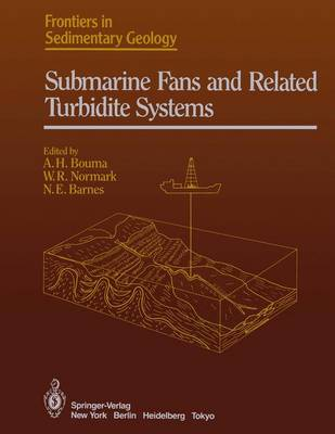 Submarine Fans and Related Turbidite Systems - Frontiers in Sedimentary Geology (Paperback)