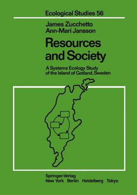 Resources and Society: A Systems Ecology Study of the Island of Gotland, Sweden - Ecological Studies 56 (Paperback)