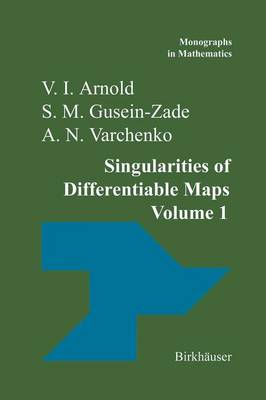 Singularities of Differentiable Maps: Volume I: The Classification of Critical Points Caustics and Wave Fronts - Monographs in Mathematics 82 (Paperback)