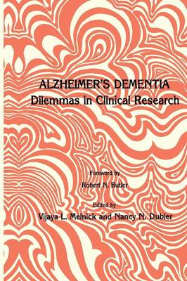 Alzheimer's Dementia: Dilemmas in Clinical Research - Contemporary Issues in Biomedicine, Ethics, and Society (Paperback)
