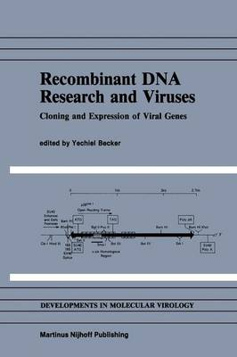 Recombinant DNA Research and Viruses: Cloning and Expression of Viral Genes - Developments in Molecular Virology 5 (Paperback)