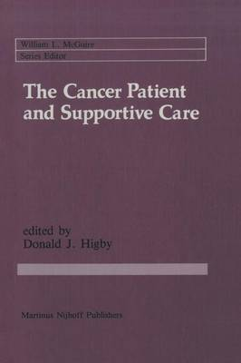 The Cancer Patient and Supportive Care: Medical, Surgical, and Human Issues - Cancer Treatment and Research 25 (Paperback)
