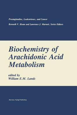 Biochemistry of Arachidonic Acid Metabolism - Prostaglandins, Leukotrienes, and Cancer 1 (Paperback)