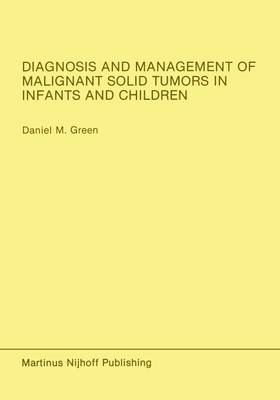 Diagnosis and Management of Malignant Solid Tumors in Infants and Children - Developments in Oncology 37 (Paperback)