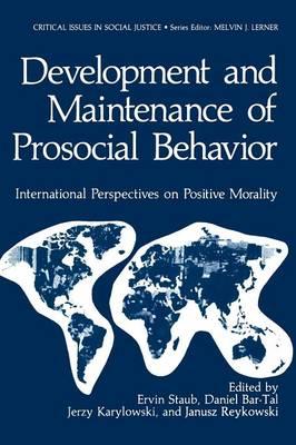 Development and Maintenance of Prosocial Behavior: International Perspectives on Positive Morality - Basic Life Sciences 31 (Paperback)