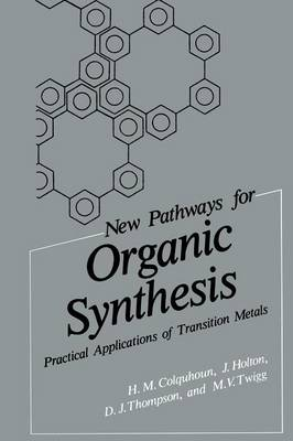 New Pathways for Organic Synthesis: Practical Applications of Transition Metals (Paperback)