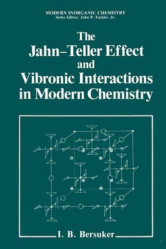 The Jahn-Teller Effect and Vibronic Interactions in Modern Chemistry - Mechanics: Genesis and Method (Paperback)