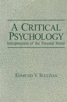 A Critical Psychology: Interpretation of the Personal World - Path in Psychology (Paperback)