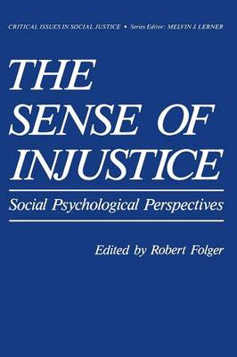 The Sense of Injustice: Social Psychological Perspectives - Critical Issues in Social Justice (Paperback)