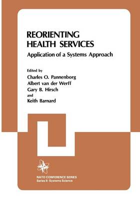 Reorienting Health Services: Application of a Systems Approach - II Systems Science 15 (Paperback)