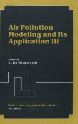 Air Pollution Modeling and Its Application III - Nato Challenges of Modern Society 5 (Paperback)