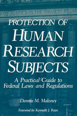 Protection of Human Research Subjects: A Practical Guide to Federal Laws and Regulations (Paperback)