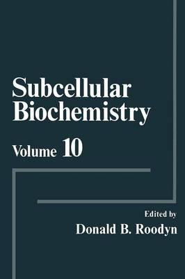 Subcellular Biochemistry: Volume 10 (Paperback)