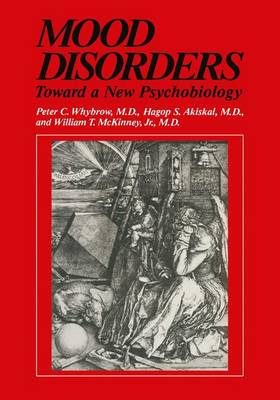 Mood Disorders: Toward a New Psychobiology - Critical Issues in Psychiatry (Paperback)
