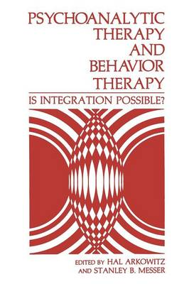 Psychoanalytic Therapy and Behavior Therapy: Is Integration Possible? (Paperback)