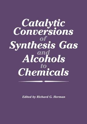 Catalytic Conversions of Synthesis Gas and Alcohols to Chemicals (Paperback)