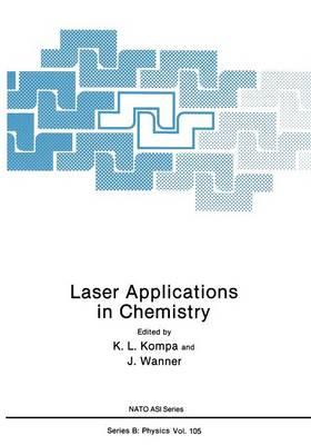 Laser Applications in Chemistry - NATO Science Series B 105 (Paperback)