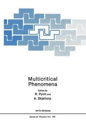 Multicritical Phenomena - NATO Science Series B 106 (Paperback)
