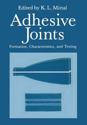 Adhesive Joints: Formation, Characteristics, and Testing (Paperback)