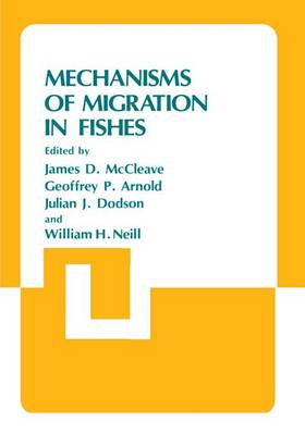 Mechanisms of Migration in Fishes - IV Marine Sciences 14 (Paperback)