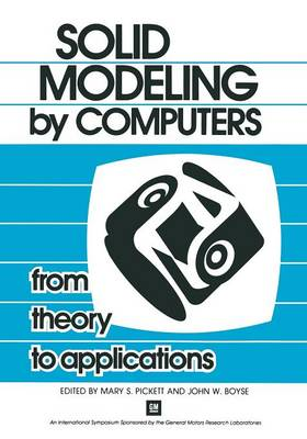 Solid Modeling by Computers: From Theory to Applications (Paperback)