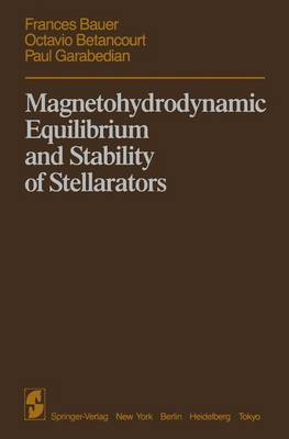 Magnetohydrodynamic Equilibrium and Stability of Stellarators (Paperback)