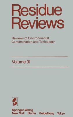 Residue Reviews: Reviews of Environmental Contamination and Toxicology - Reviews of Environmental Contamination and Toxicology 91 (Paperback)