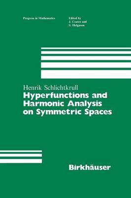 Hyperfunctions and Harmonic Analysis on Symmetric Spaces - Progress in Mathematics 49 (Paperback)