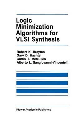 Logic Minimization Algorithms for VLSI Synthesis - The Springer International Series in Engineering and Computer Science 2 (Paperback)