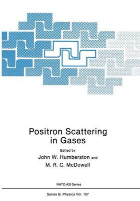 Positron Scattering in Gases - NATO Science Series B 107 (Paperback)
