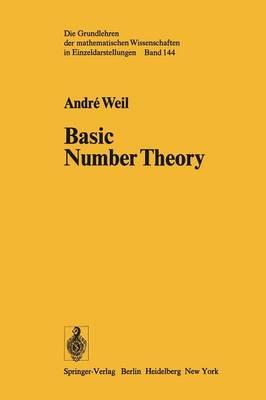 Basic Number Theory - Grundlehren der Mathematischen Wissenschaften 144 (Paperback)