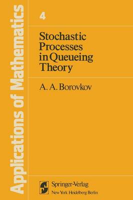 Stochastic Processes in Queueing Theory - Stochastic Modelling and Applied Probability 4 (Paperback)