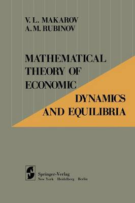 Mathematical Theory of Economic Dynamics and Equilibria (Paperback)