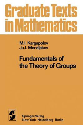 Fundamentals of the Theory of Groups - Graduate Texts in Mathematics 62 (Paperback)