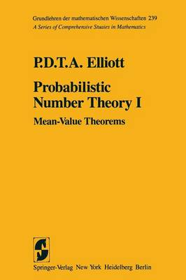 Probabilistic Number Theory I: Mean-Value Theorems - Grundlehren der mathematischen Wissenschaften 239 (Paperback)