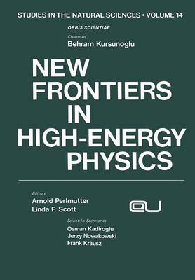 New Frontiers in High-Energy Physics - Studies in the Natural Sciences 14 (Paperback)