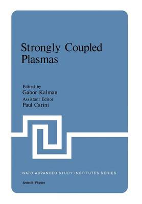 Strongly Coupled Plasmas - Nato ASI Subseries B: 36 (Paperback)