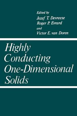 Highly Conducting One-Dimensional Solids - Physics of Solids and Liquids (Paperback)