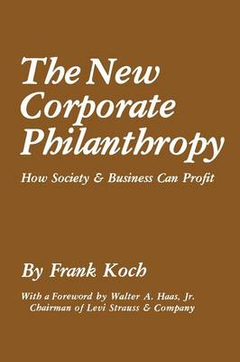 The New Corporate Philanthropy: How Society and Business Can Profit (Paperback)