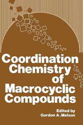 Coordination Chemistry of Macrocyclic Compounds (Paperback)