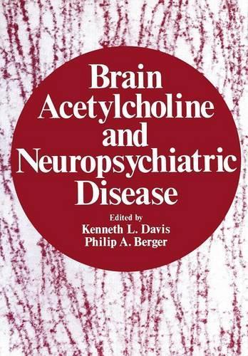 Brain Acetylcholine and Neuropsychiatric Disease (Paperback)